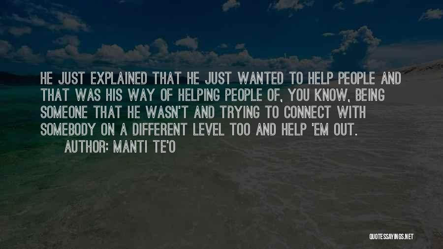Someone To Help Quotes By Manti Te'o