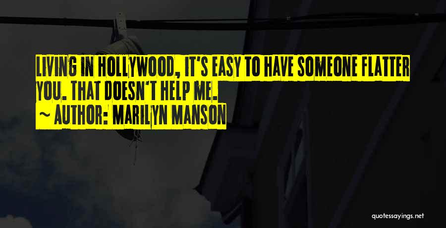 Someone To Help Quotes By Marilyn Manson