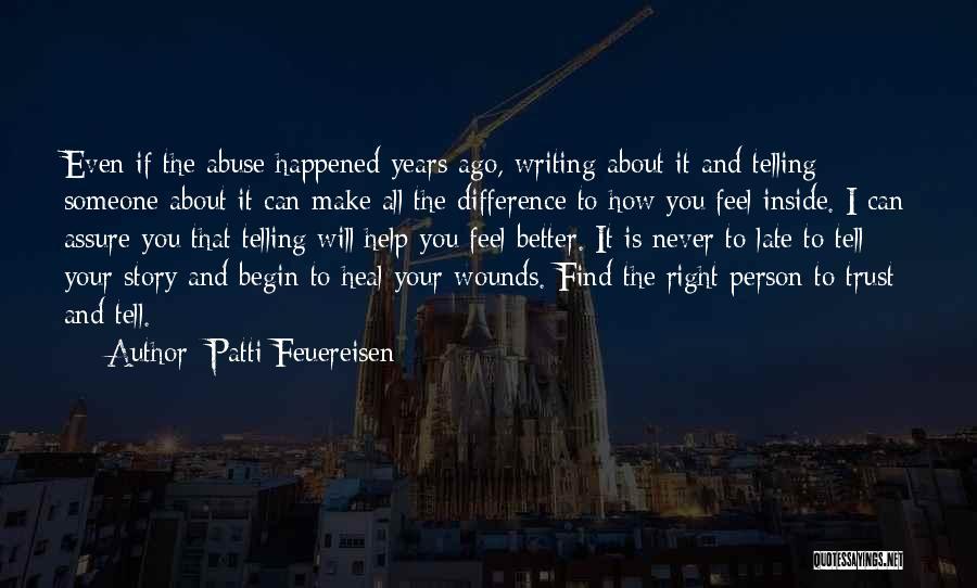 Someone To Help Quotes By Patti Feuereisen
