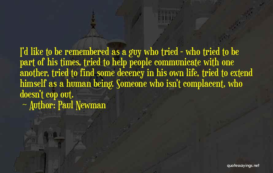 Someone To Help Quotes By Paul Newman