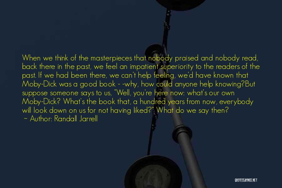 Someone To Help Quotes By Randall Jarrell