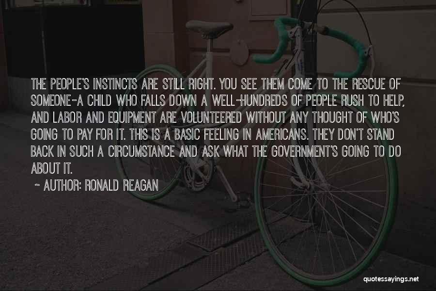 Someone To Help Quotes By Ronald Reagan