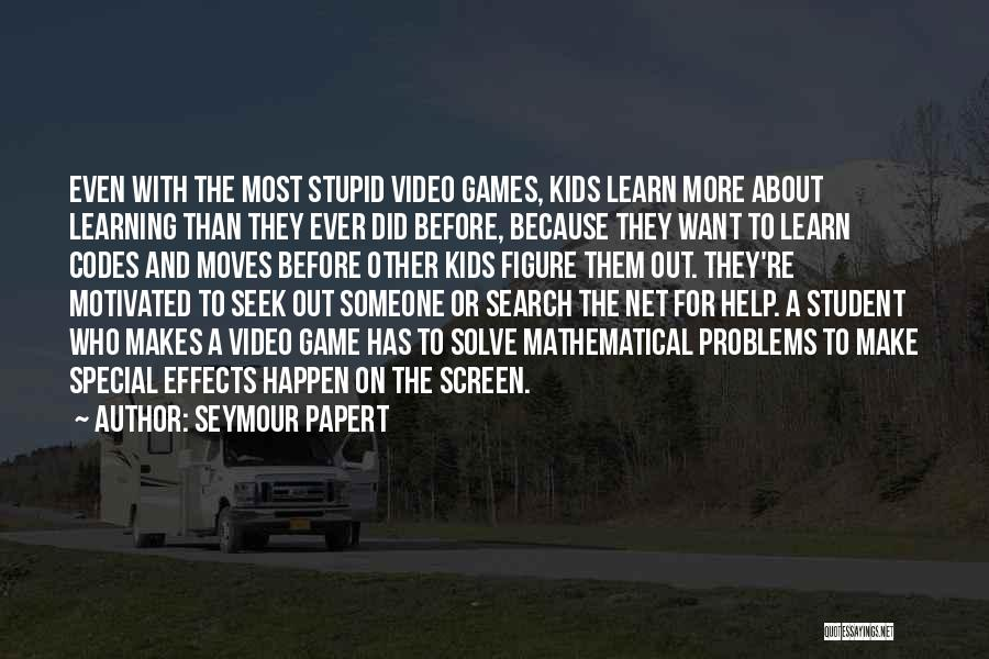 Someone To Help Quotes By Seymour Papert