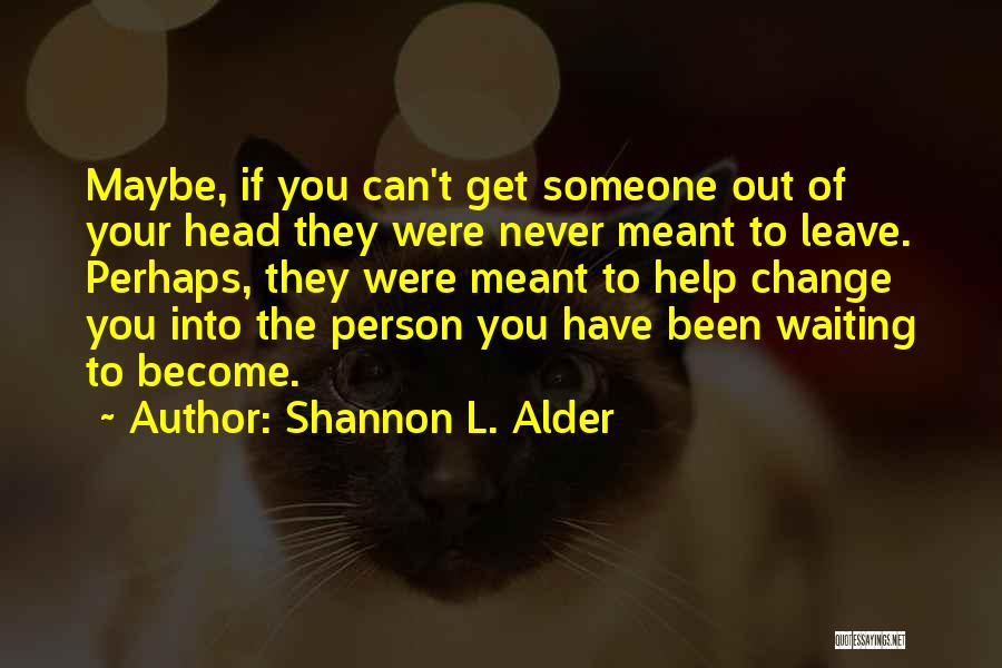 Someone To Help Quotes By Shannon L. Alder
