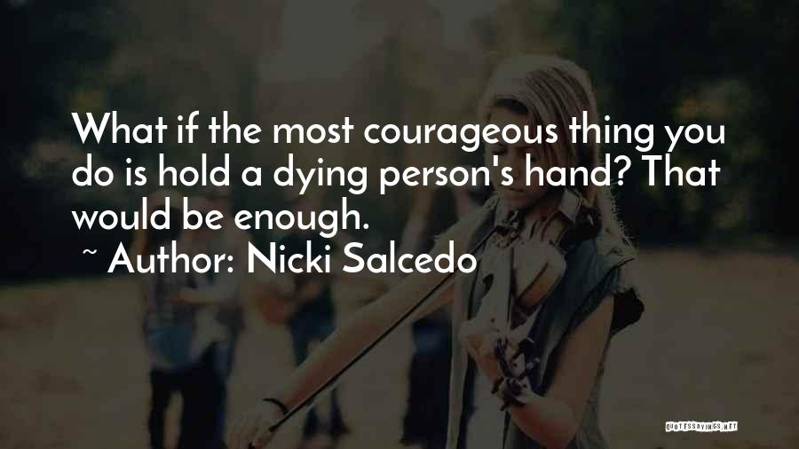 Top 82 Someone To Hold My Hand Quotes Sayings