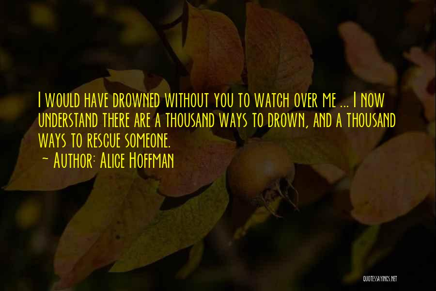 Someone To Watch Over Me Quotes By Alice Hoffman