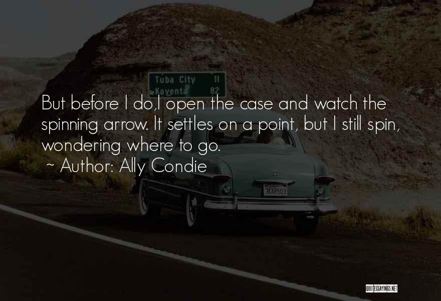 Someone To Watch Over Me Quotes By Ally Condie