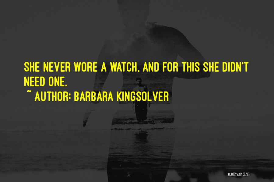 Someone To Watch Over Me Quotes By Barbara Kingsolver