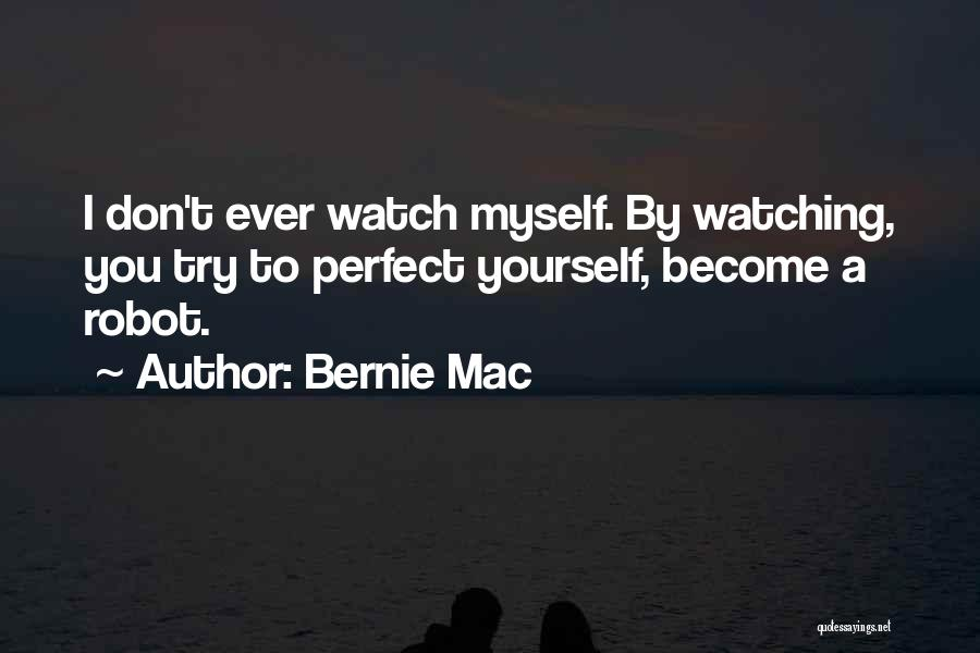 Someone To Watch Over Me Quotes By Bernie Mac