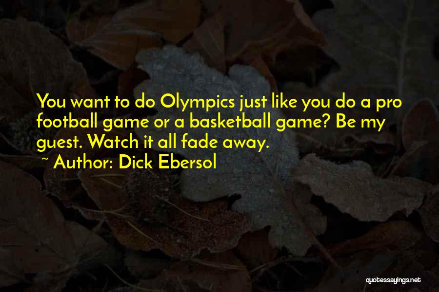 Someone To Watch Over Me Quotes By Dick Ebersol
