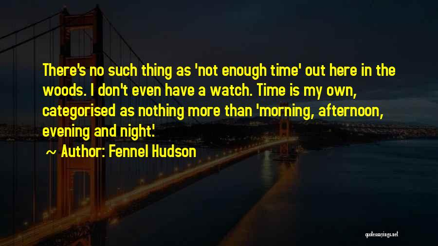 Someone To Watch Over Me Quotes By Fennel Hudson