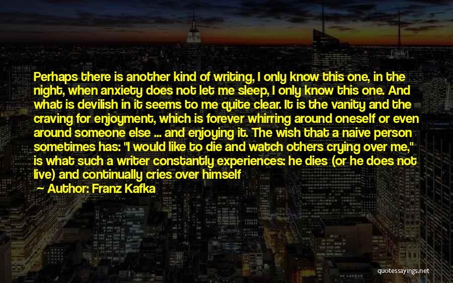 Someone To Watch Over Me Quotes By Franz Kafka