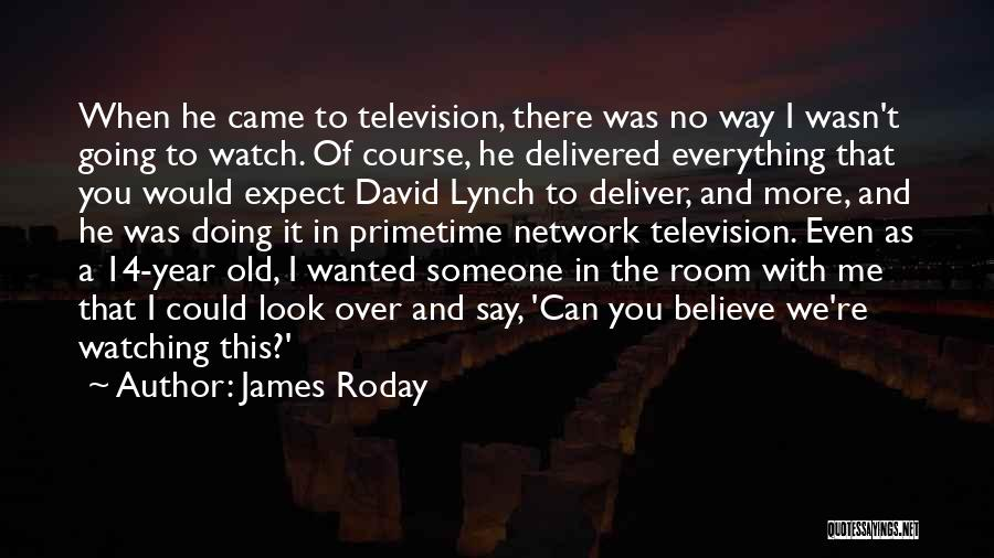 Someone To Watch Over Me Quotes By James Roday