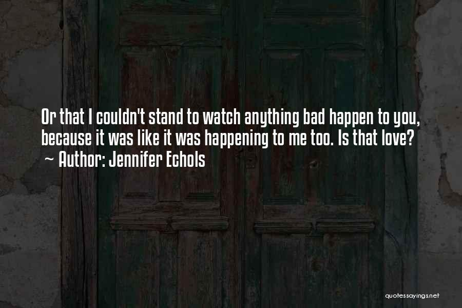 Someone To Watch Over Me Quotes By Jennifer Echols
