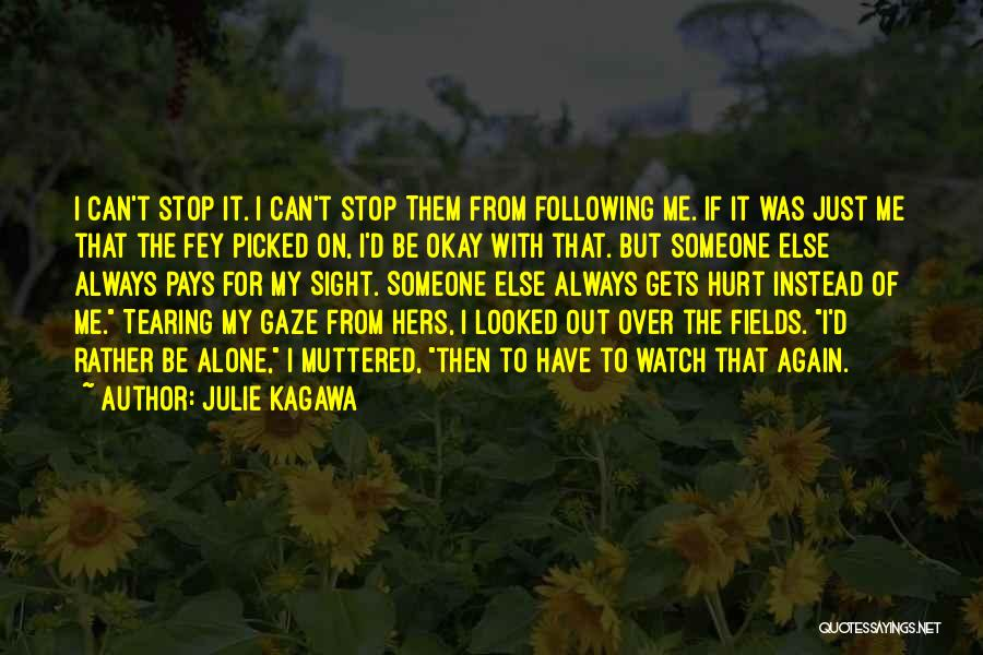 Someone To Watch Over Me Quotes By Julie Kagawa