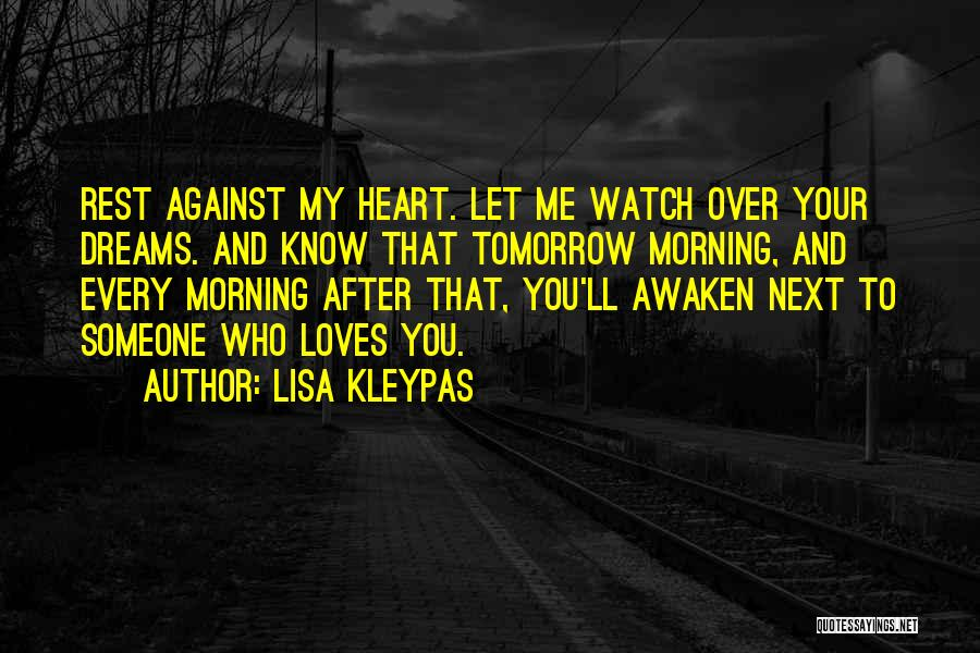 Someone To Watch Over Me Quotes By Lisa Kleypas