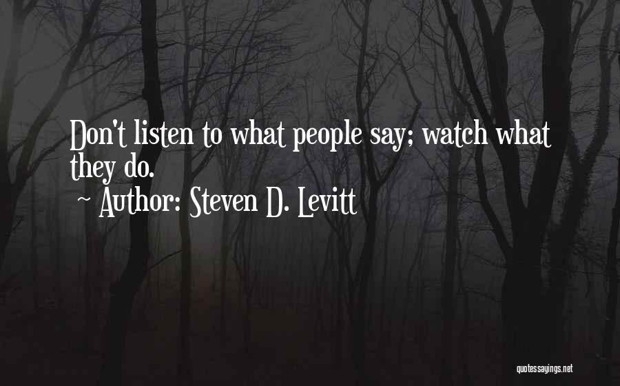 Someone To Watch Over Me Quotes By Steven D. Levitt