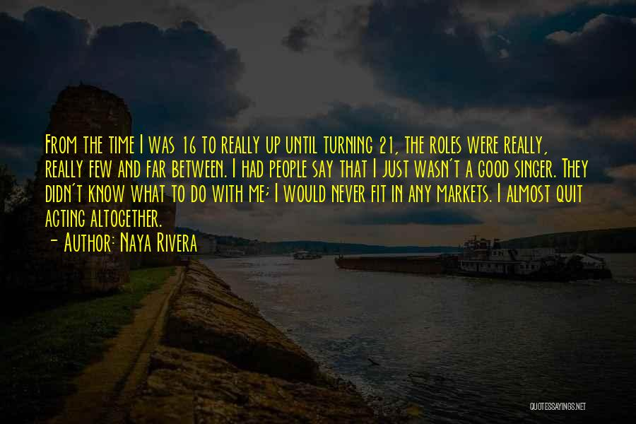 Someone Turning 21 Quotes By Naya Rivera