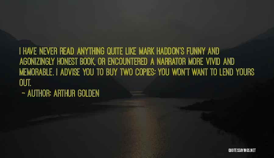 Someone Who Copies You Quotes By Arthur Golden