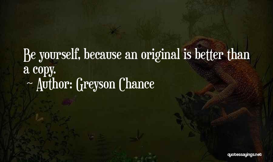 Someone Who Copies You Quotes By Greyson Chance