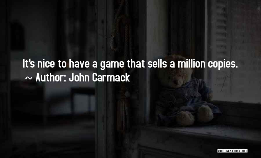 Someone Who Copies You Quotes By John Carmack