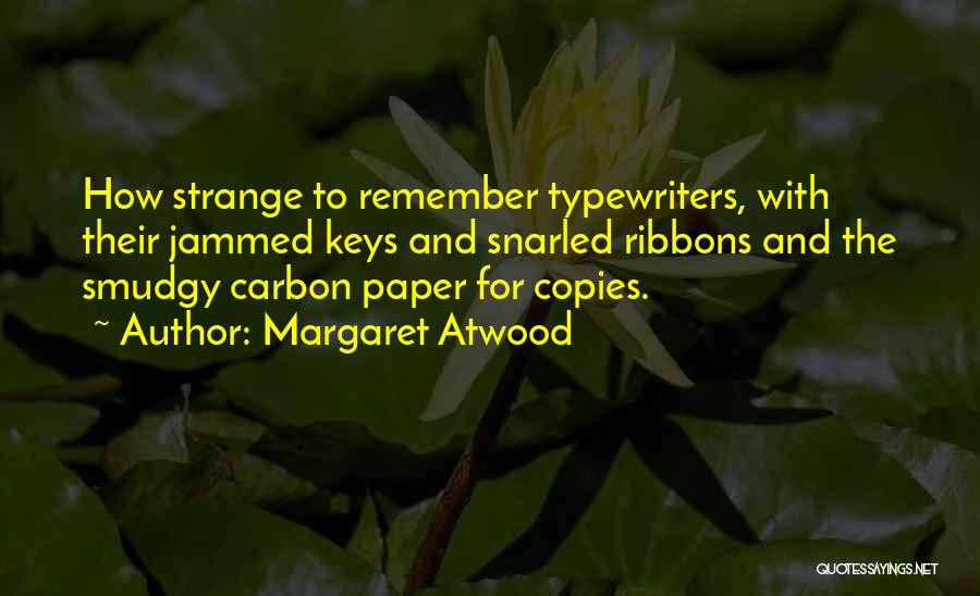 Someone Who Copies You Quotes By Margaret Atwood
