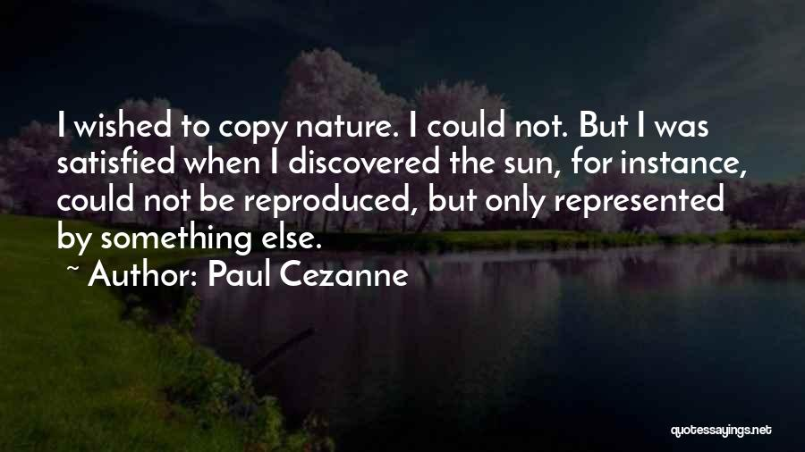 Someone Who Copies You Quotes By Paul Cezanne