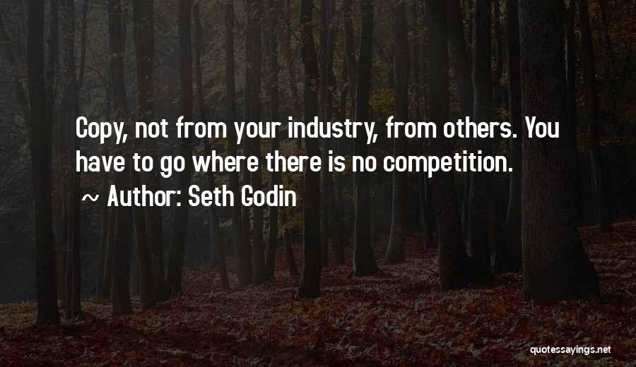 Someone Who Copies You Quotes By Seth Godin