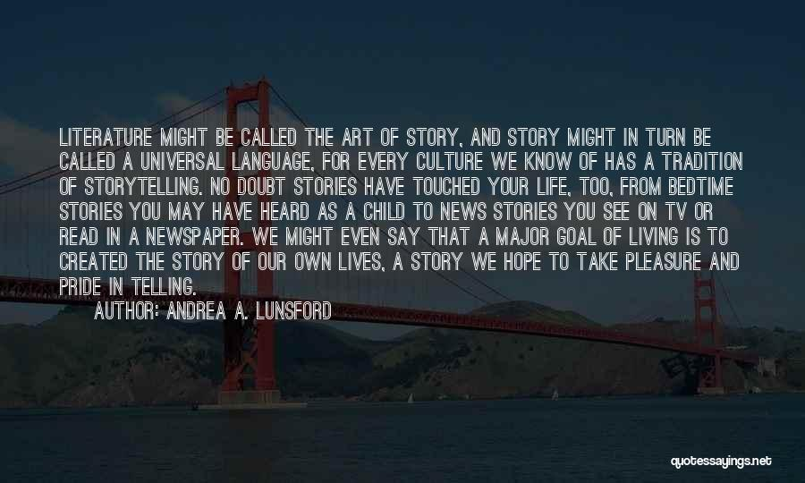 Someone Who Has Touched Your Life Quotes By Andrea A. Lunsford