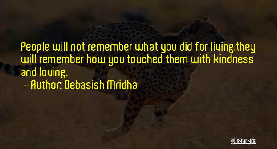 Someone Who Has Touched Your Life Quotes By Debasish Mridha