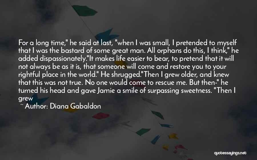 Someone Who Has Touched Your Life Quotes By Diana Gabaldon