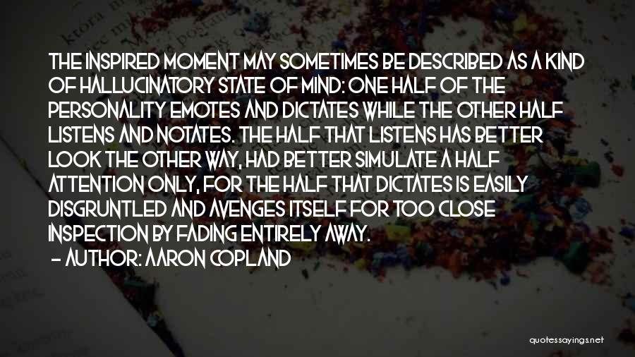 Someone Who Listens Quotes By Aaron Copland