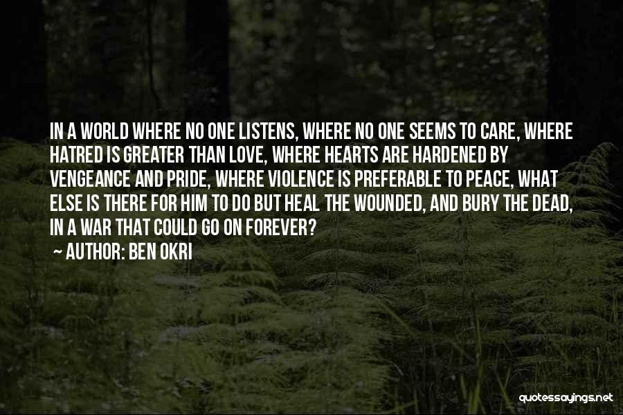 Someone Who Listens Quotes By Ben Okri