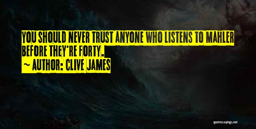 Someone Who Listens Quotes By Clive James