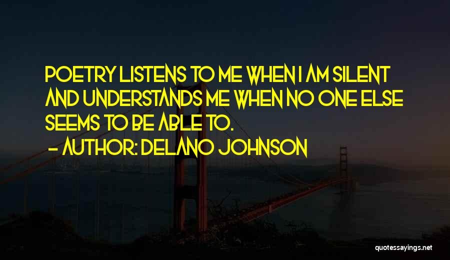 Someone Who Listens Quotes By Delano Johnson