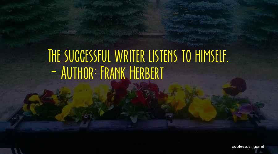 Someone Who Listens Quotes By Frank Herbert