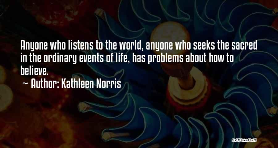 Someone Who Listens Quotes By Kathleen Norris