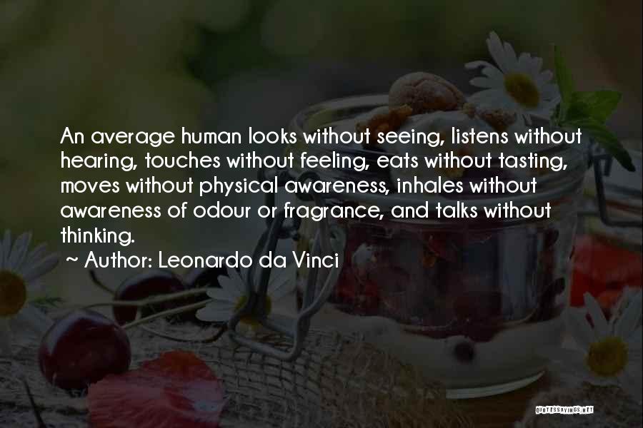 Someone Who Listens Quotes By Leonardo Da Vinci