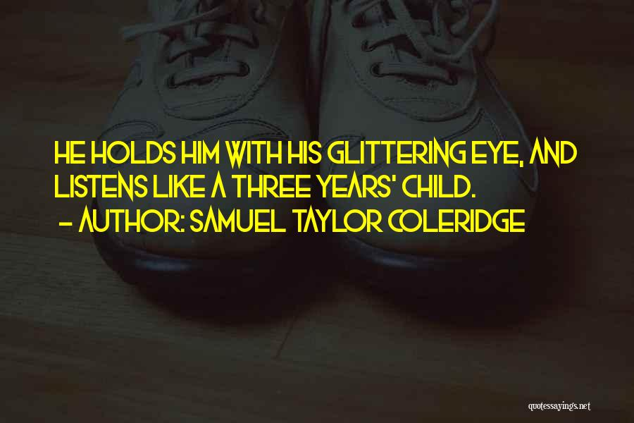 Someone Who Listens Quotes By Samuel Taylor Coleridge