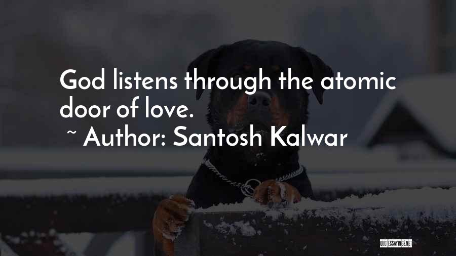 Someone Who Listens Quotes By Santosh Kalwar