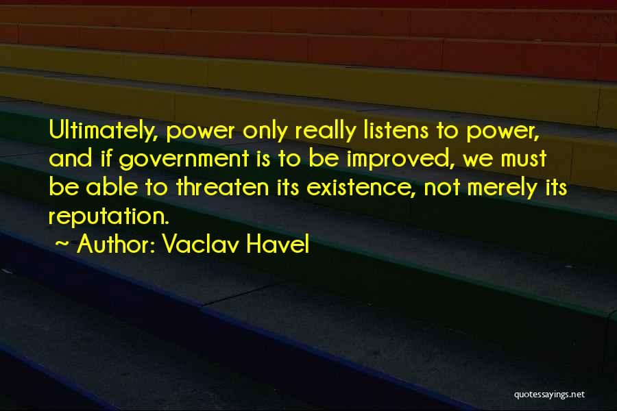 Someone Who Listens Quotes By Vaclav Havel