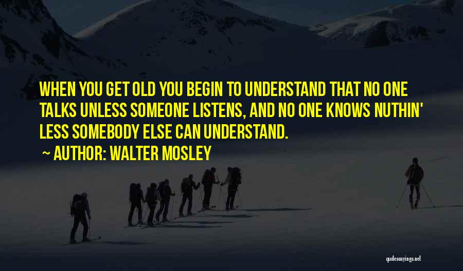 Someone Who Listens Quotes By Walter Mosley