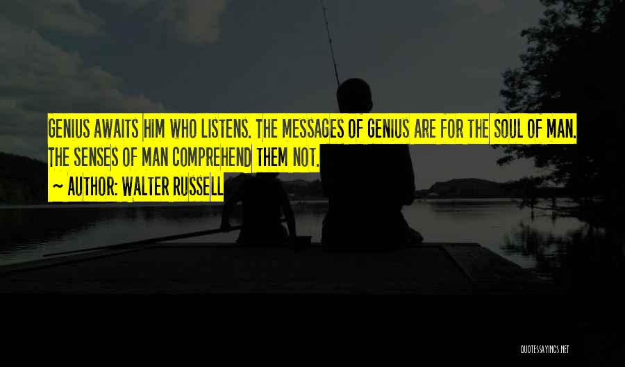 Someone Who Listens Quotes By Walter Russell