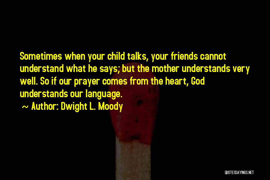 Someone Who Talks Too Much Quotes By Dwight L. Moody