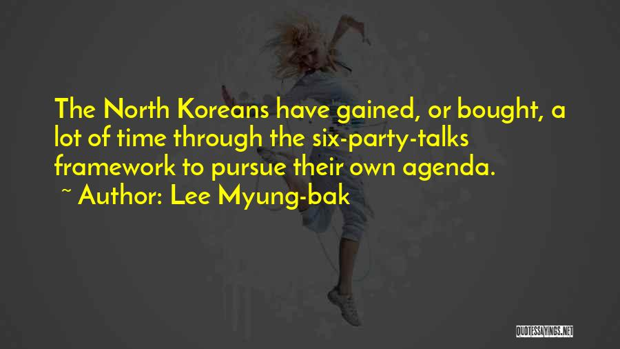Someone Who Talks Too Much Quotes By Lee Myung-bak