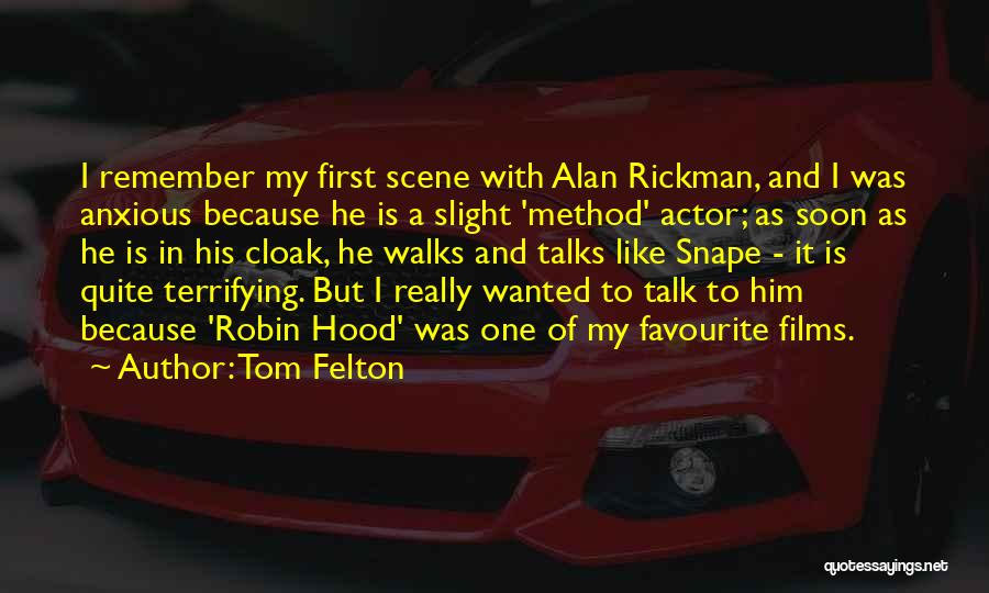 Someone Who Talks Too Much Quotes By Tom Felton