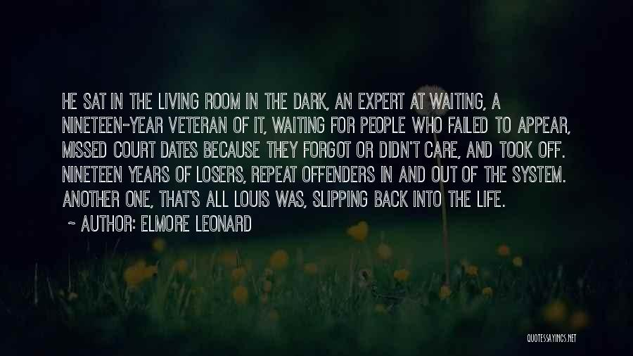 Someone Will Be Missed Quotes By Elmore Leonard