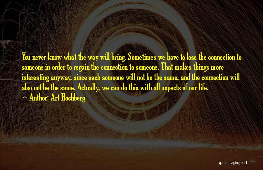 Someone You Can Have Quotes By Art Hochberg
