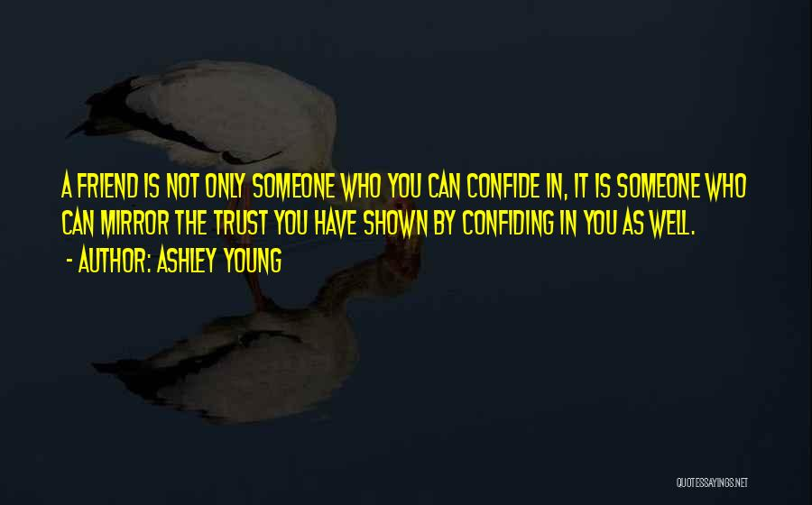 Someone You Can Have Quotes By Ashley Young