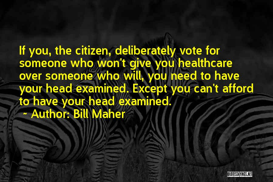 Someone You Can Have Quotes By Bill Maher